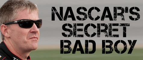 JEFF BURTON IS NASCAR'S SECRET BAD BOY