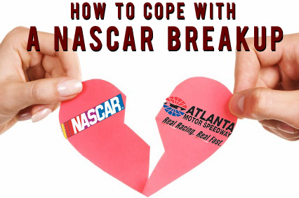 HOW TO COPE WITH A NASCAR BREAKUP