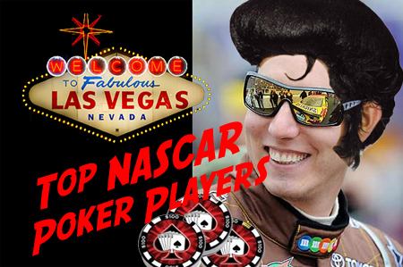TOP POKER PLAYERS IN NASCAR